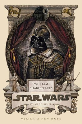 William Shakespeare's Star Wars: Verily, A New Hope (William Shakespeare's Star Wars #4)