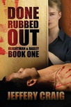 Done Rubbed Out (Reightman & Bailey #1)