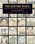 The Electric Pencil: Drawings from Inside State Hospital No. 3