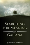 Searching for Meaning in Gailana