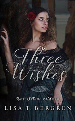 Three Wishes (River of Time: California #1)
