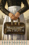 Delivering the Truth (Quaker Midwife Mystery #1)