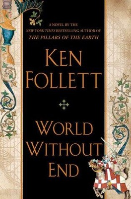 World Without End (The Pillars of the Earth #2)