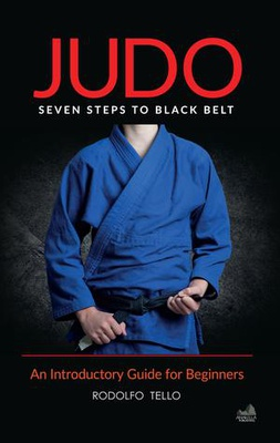 Judo: Seven Steps to Black Belt (an Introductory Guide for Beginners)
