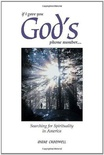If I Gave You God's Phone Number....: Searching for Spirituality in America