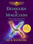 Demigods & Magicians: Percy and Annabeth Meet the Kanes (Percy Jackson & Kane Chronicles Crossover #1-3)