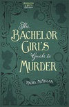 The Bachelor Girl's Guide to Murder (Herringford and Watts Mysteries #1)