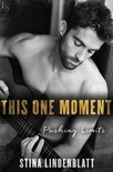 This One Moment (Pushing Limits #1)
