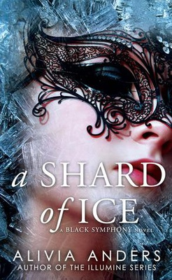 A Shard of Ice (The Black Symphony Saga #1)
