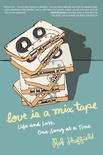 Love Is a Mix Tape (Music #1)
