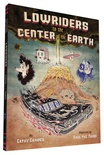 Lowriders to the Center of the Earth (Lowriders in Space #2)