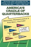 America's Cradle of Quarterbacks: Western Pennsylvania's Football Factory from Johnny Unitas to Joe Montana