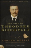 The Rise of Theodore Roosevelt (Theodore Roosevelt #1)